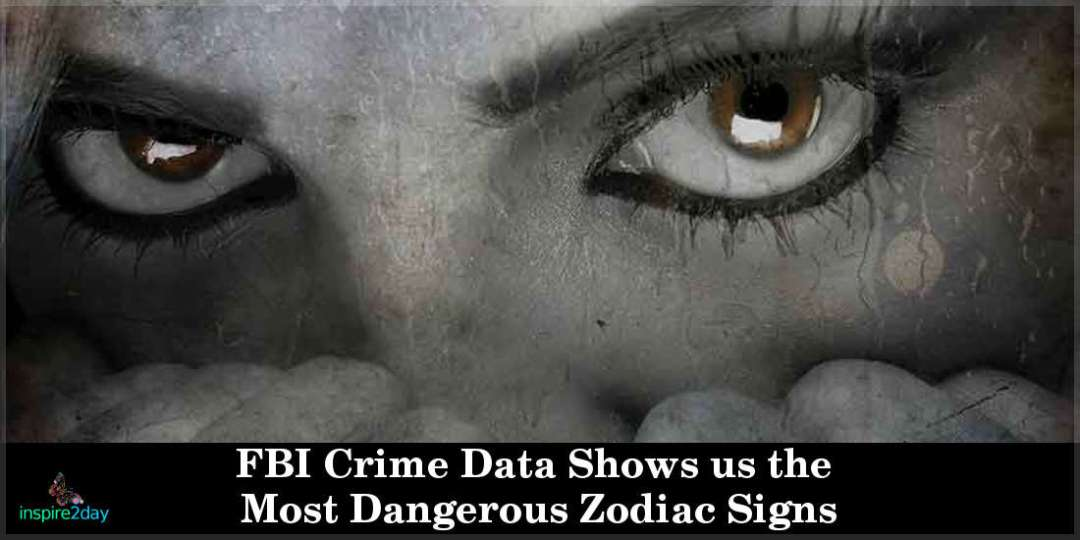 FBI Crime Data Shows us the Most Dangerous Zodiac Signs