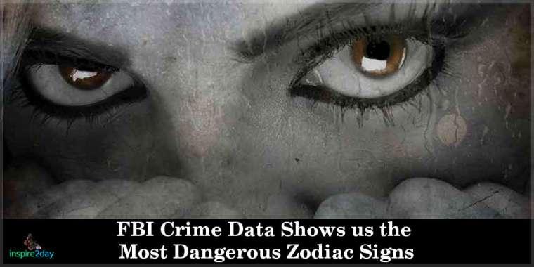 FBI Crime Data Shows us the Most Dangerous Zodiac Signs