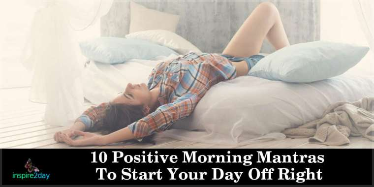 10 Positive Morning Mantras To Start Your Day Off Right