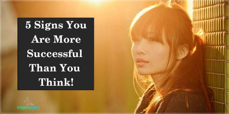 5 Signs You're More Successful Than You Think!