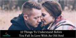 10 Things To Understand Before You Fall In Love With An Old Soul