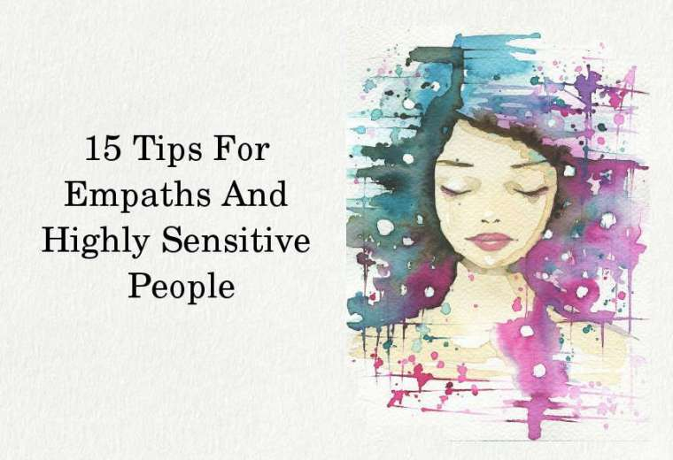 15 Tips For Empaths And Highly Sensitive People