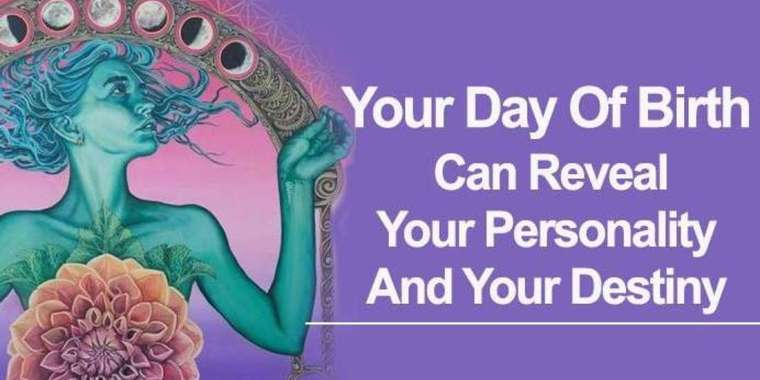 The Day You Were Born Can Reveal Your Personality And Destiny
