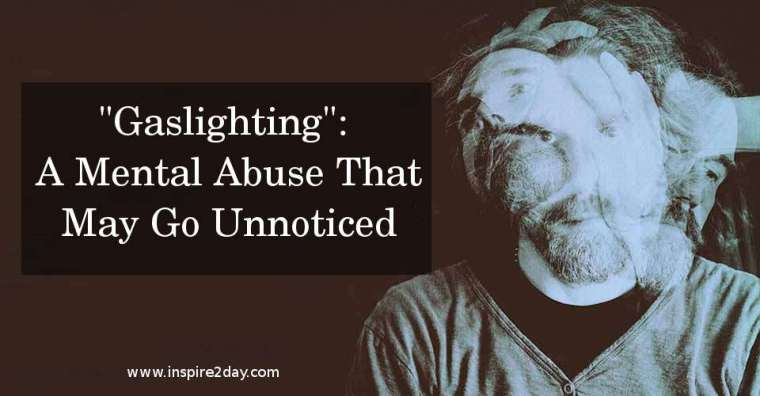 """""""Gaslighting"""": A Mental Abuse That May Go Unnoticed"""