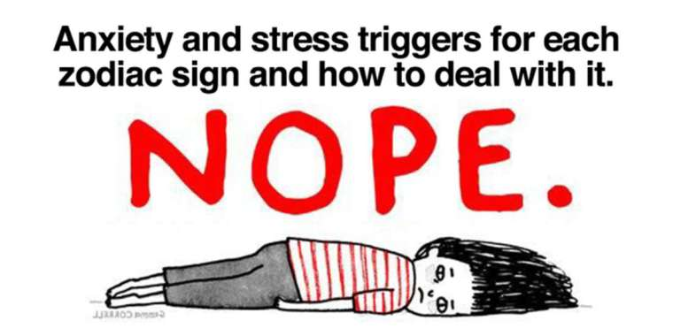 Anxiety And Stress Triggers According To Each Zodiac Sign And How To Deal With It
