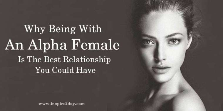 Why Being With An Alpha Female Is The Best Relationship You Could Have