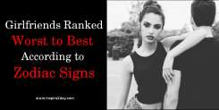 Girlfriends Ranked Worst to Best According to Zodiac Signs; We Sincerely Apologize No. 12!