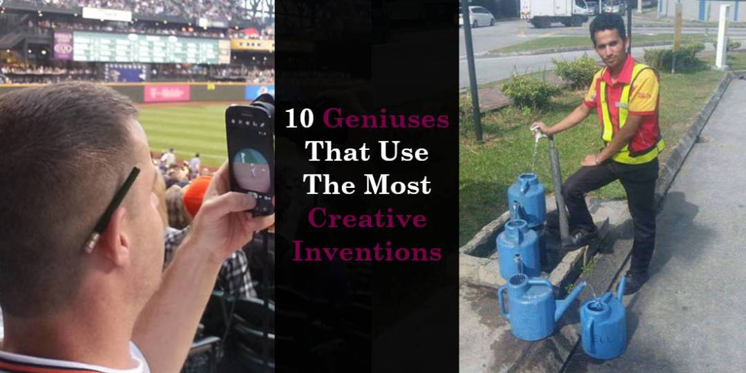 10 Geniuses That Use The Most Creative Inventions