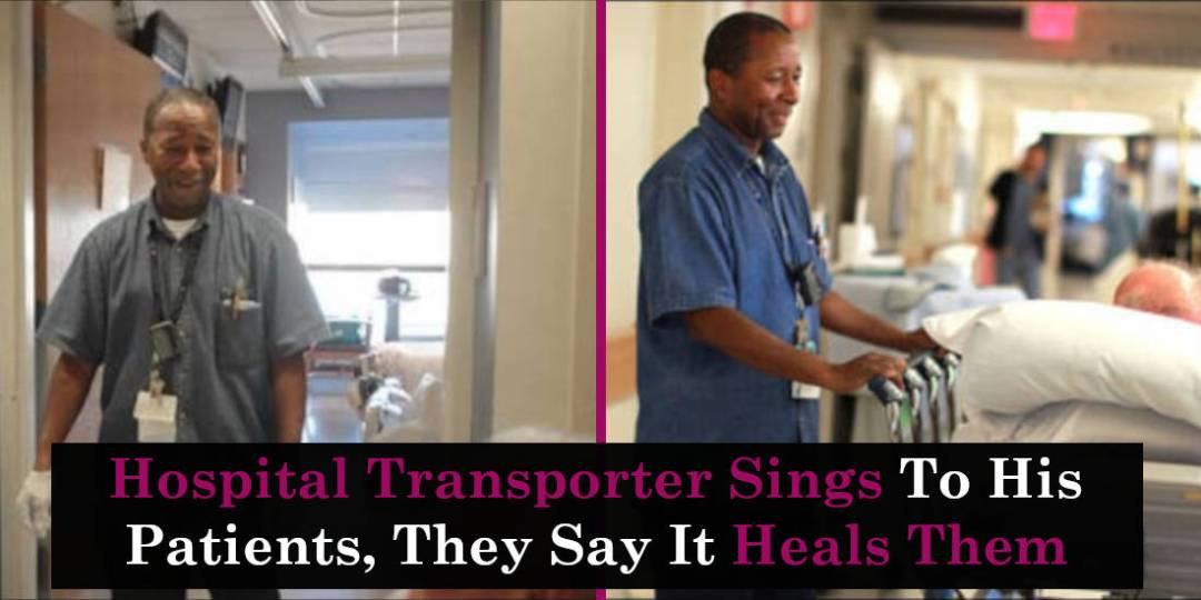 Hospital Transporter Sings To His Patients, They Say It Heals Them