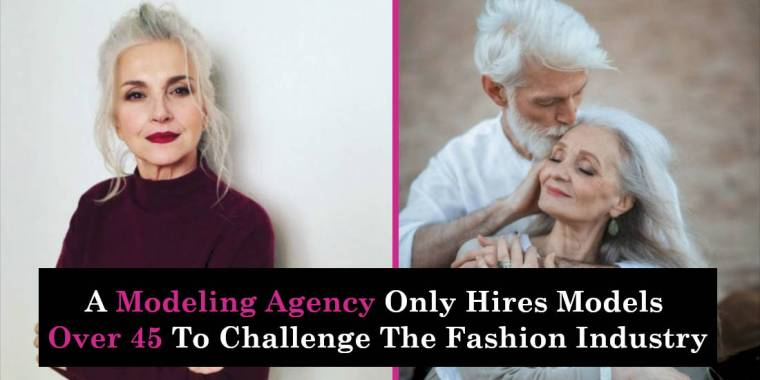 A Modeling Agency Only Hires Models Over 45 To Challenge The Fashion Industry