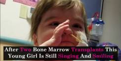 After Two Bone Marrow Transplants This Young Girl Is Still Singing And Smiling