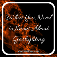 What You Need to Know About Gaslighting