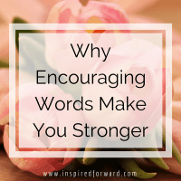 Why Encouraging Words Make You Stronger