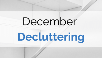 I'm up to December's challenge, which is all about decluttering, downsizing, embracing our version of minimalism--and making each morning a miracle morning.