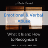 There are several types of abuse. Some are more common and obvious than others. No matter what, emotional & verbal abuse is not your fault.