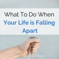What to Do When Your Life is Falling Apart