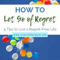 How to Let Go of Regret