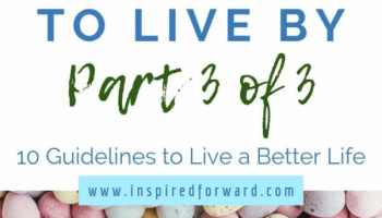 Part 3 of my 10 guiding principles to live by finishes up with preparation, feedback, balance (or the myth of it), and the determination to just keep going.