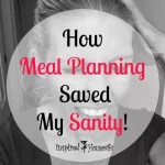How Meal Planning Saved My Sanity!