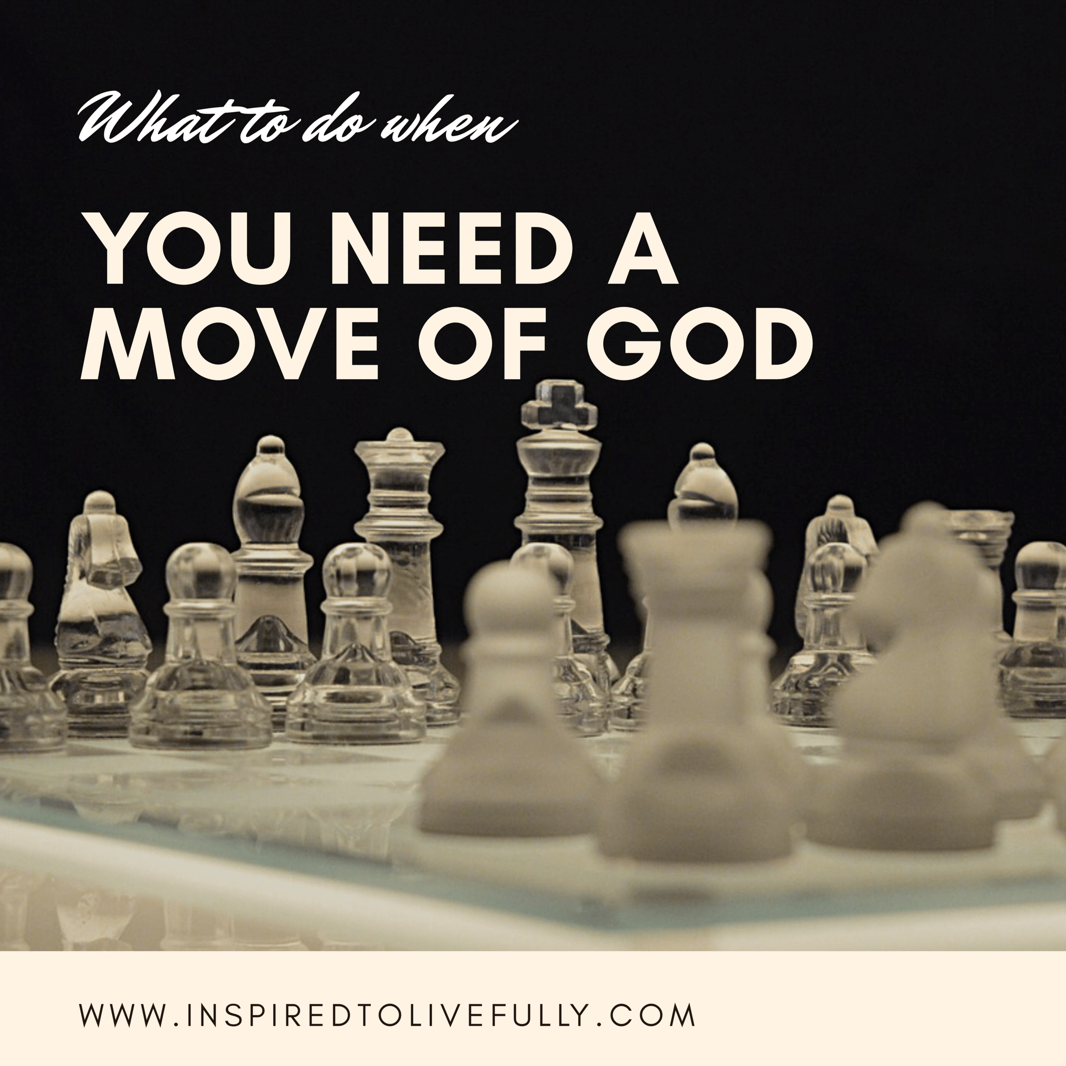 What To Do When You Need A Move of God | Inspired Life