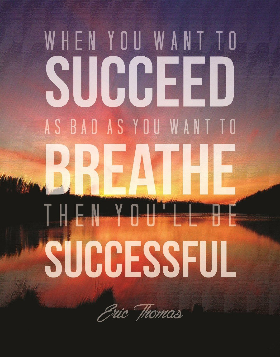 Want Will Successful You Be Breath When You Bad Then Succeed Want You