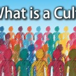 What is a Cult? What are the Characteristics of a Cult?