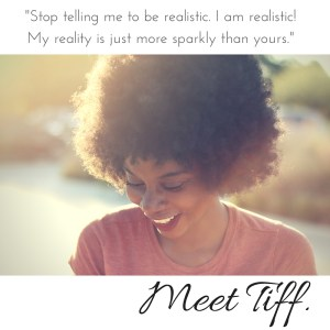 Meet Tiff.