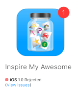 Your iOS app is rejected. Rejection doesn't mean you fail.