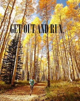 Get Out and Run!
