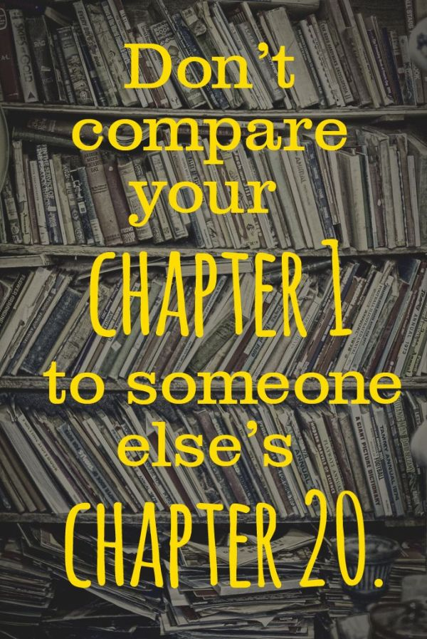 Dont compare your chapter