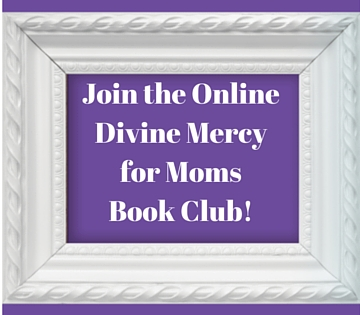 Join the Online Divine Mercy for Moms Book Club!