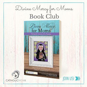 Journey Through Divine Mercy for Moms with Catholicmom.com Online Book Club