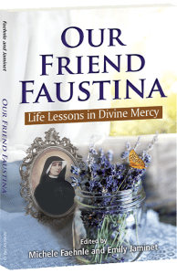 Our Friend Faustina Lessons in Divine Mercy book cover