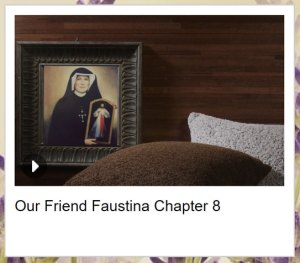 Our Friend Faustina chapter 8 video thumbnail