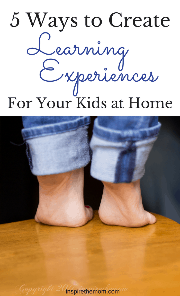 5-ways-to-create-learning-experiences-for-your-kids-at-home