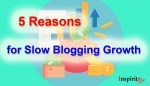 5 Reasons for Slow Blogging Growth