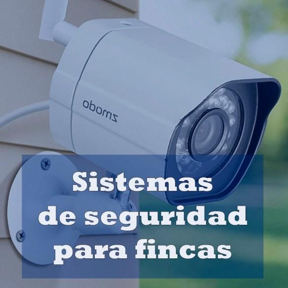 sistemas de seguridad para fincas
