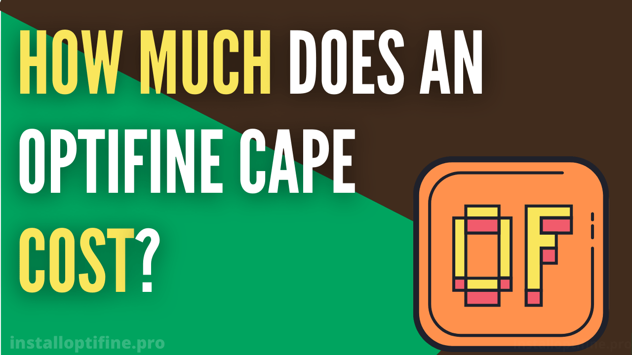 How Much Does An Optifine Cape Cost