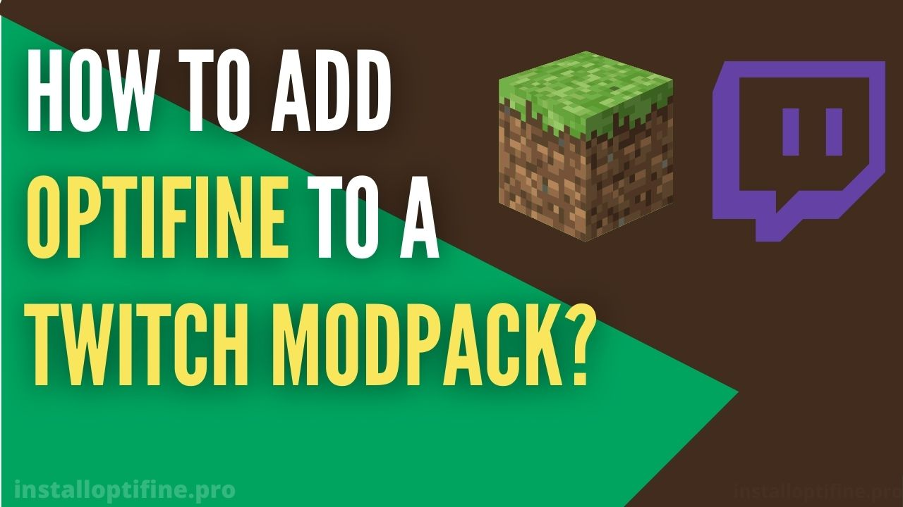 How To Add Optifine To A Twitch Modpack