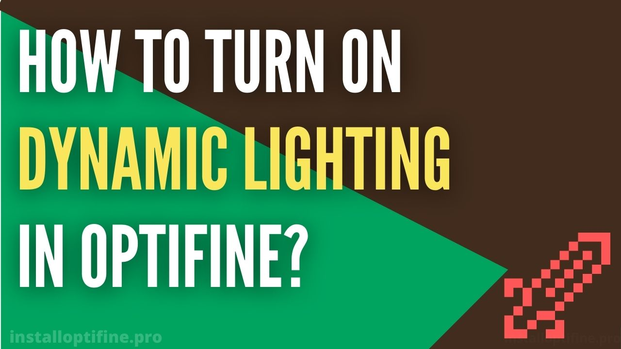How To Turn On Dynamic Lighting In Optifine