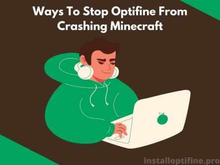 Ways To Stop Optifine From Crashing Minecraft