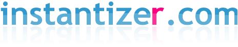 Instantizer