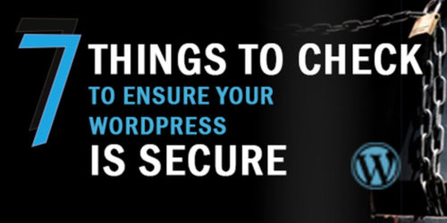 Things To Check To Ensure Your WordPress Is Secure