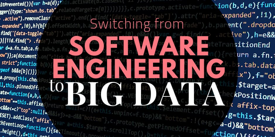 How to Switch Careers to Big Data from Software Eng