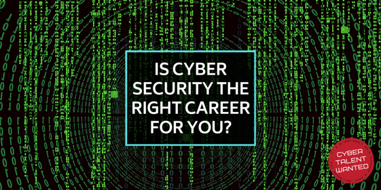 Cyber professionals are in demand. Is Cyber Security the right career choice for you?