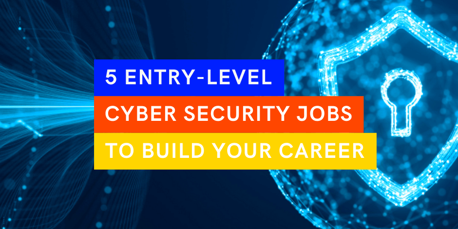 5 entry-level cyber security jobs you could apply for