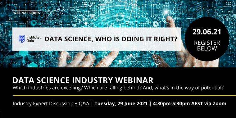 Data Science who is doing it right - Institute of Data Industry Webinar - 29 June 2021 APAC
