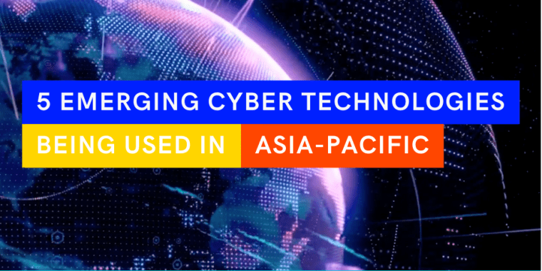 5 emerging cyber security technologies being used in APAC