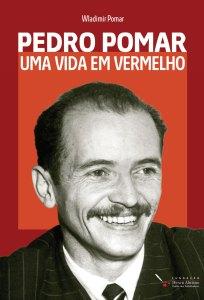 Pedro Pomar - Uma Vida em Vermelho