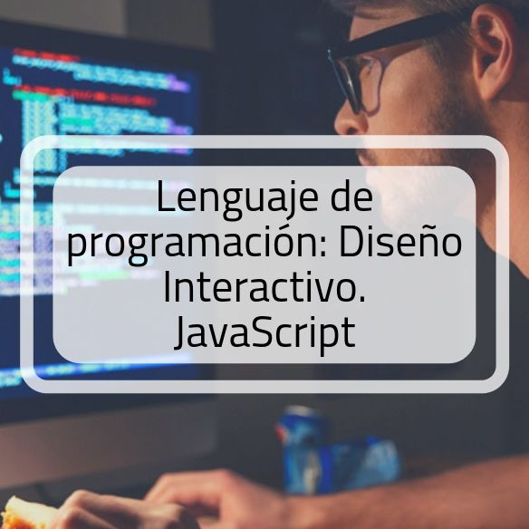 Aprende JavaScript. Lenguaje de programación para diseño interactivo